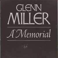 Glenn Miller – Glenn Miller--A Memorial (1944-1969)