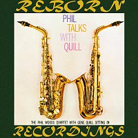 Phil Woods – Phil Talks with Quill (HD Remastered)