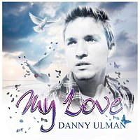 Danny Ulman – My Love