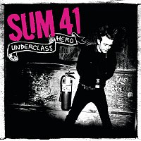 Sum 41 – Underclass Hero