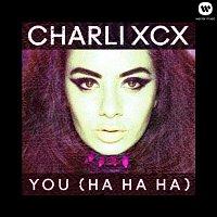 Charli XCX – You (Ha Ha Ha)