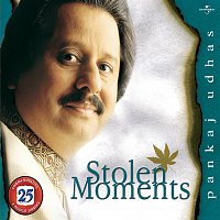 Pankaj Udhas – Stolen Moments