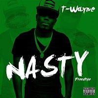 T-Wayne – Nasty Freestyle