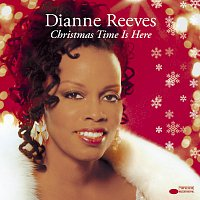 Dianne Reeves – Christmas Time Is Here