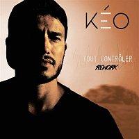 Keo – Tout controler (Rework)