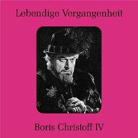 Boris Christoff – Lebendige Vergangeneit - Boris Christoff (Vol. 4)