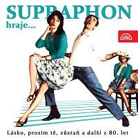 Přední strana obalu CD Supraphon hraje ...Lásko, prosím tě, zůstaň a další z 80. let