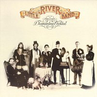 Little River Band – Diamantina Cocktail [2010 Remaster]