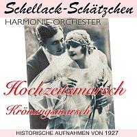 Harmonie-Orchester – Schellack-Schatzchen: Hochzeitsmarsch/Kronungsmarsch