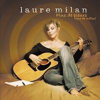Laure Milan – Plus De Pleurs [Version 2007]