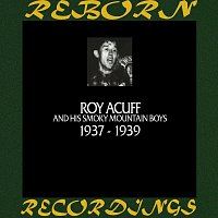 Roy Acuff – In Chronology - 1937 - 1939 (HD Remastered)