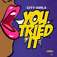 City Girls – You Tried It