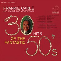 Frankie Carle his Piano, Orchestra – 30 Hits of the Fantastic 50's
