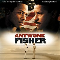 Mychael Danna – Antwone Fisher [Original Motion Picture Soundtrack]