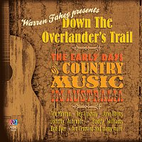 Různí interpreti – Down The Overlander's Trail: The Early Days Of Country Music In Australia