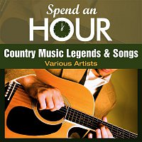 Various Artists.. – Spend an Hour with Country Music Legends and Songs