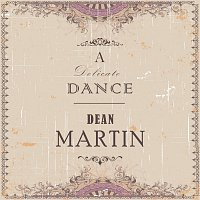 Dean Martin – A Delicate Dance