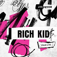 Jay Pryor, IDA – Rich Kid$ [Remixes]