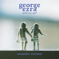 George Ezra – Hold My Girl (Acoustic Version)