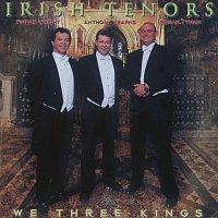 The Irish Tenors – We Three Kings