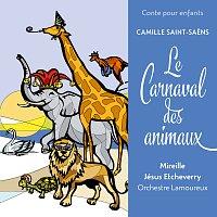 Jésus Etcheverry, Orchestre des Concerts Lamoureux, Mireille – Conte pour enfants - Saint-Saens: Le Carnaval des animaux