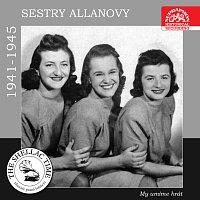 Allanovy sestry – Historie psaná šelakem - Sestry Allanovy 1941-1945: My umíme hrát