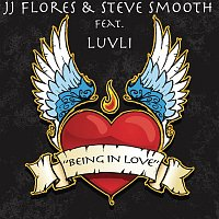 JJ Flores, Steve Smooth, Luvli – Being in Love