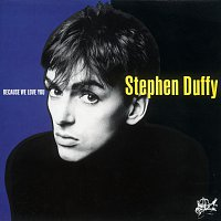 Stephen Duffy – Because We Love You
