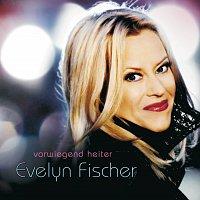 Evelyn Fischer – Vorwiegend heiter