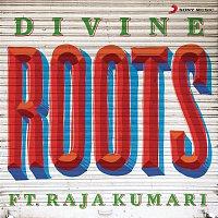 Divine, Raja Kumari – Roots