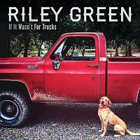 Riley Green – If It Wasn't For Trucks