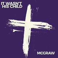Tim McGraw – It Wasn't His Child