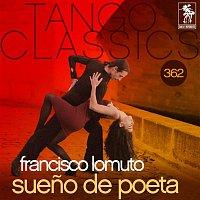 Francisco Lomuto, Carlos Acuna, Fernando Diaz – Tango Classics 362: Sueno de Poeta (Historical Recordings)