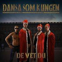 De Vet Du – Dansa Som Kungen