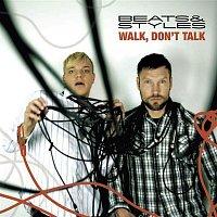 Beats & Styles – Walk, Don't Talk