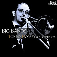 Tommy Dorsey, His Orchstra – Big Band: Tommy Dorsey and His Orchestra