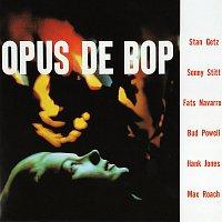 Stan Getz, Sonny Stitt, Fats Navarro, Bud Powell, Hank Jones, Max Roach – Opus De Bop
