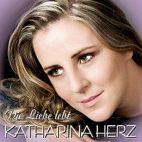 Katharina Herz – Die Liebe lebt