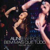 Aline Barros, Michael W. Smith – Bem Mais Que Tudo (Above All)
