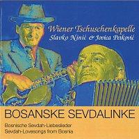 Wiener Tschuschenkapelle – Bosanske Sevdalinke