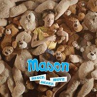 Mason – Dance, Shake, Move