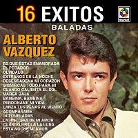 Alberto Vazquez – 16 Éxitos: Baladas