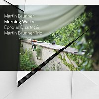 Epoque Quartet & Martin Brunner Trio – Morning Walks CD