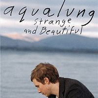 Aqualung – Strange & Beautiful