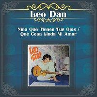 Leo Dan – Nina Qué Tienen Tus Ojos / Qué Cosa Linda Mi Amor