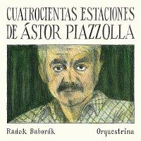 Radek Baborák Orquestrina – Cuatrocientas Estaciones de Ástor Piazzolla