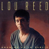 Lou Reed – Growing Up In Public
