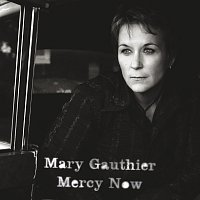 Mary Gauthier – Mercy Now