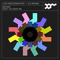 Love Regenerator, Eli Brown, Calvin Harris – Moving