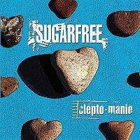 Sugarfree – Clepto-manie
